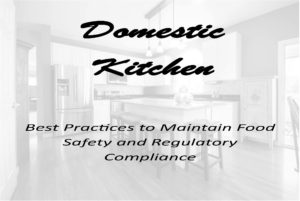 Domestic Kitchen - Best practices to maintain food safety and regulatory compliance