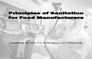 Principles of Sanitation for Food Manufacturers - looking at the whys and steps of cleaning